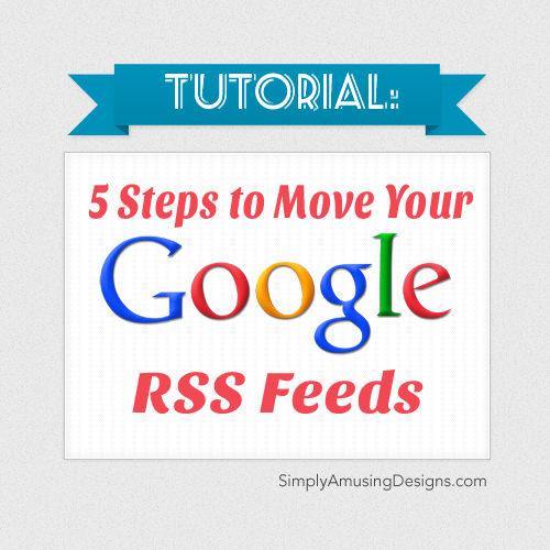 5 steps to move your google rss feed